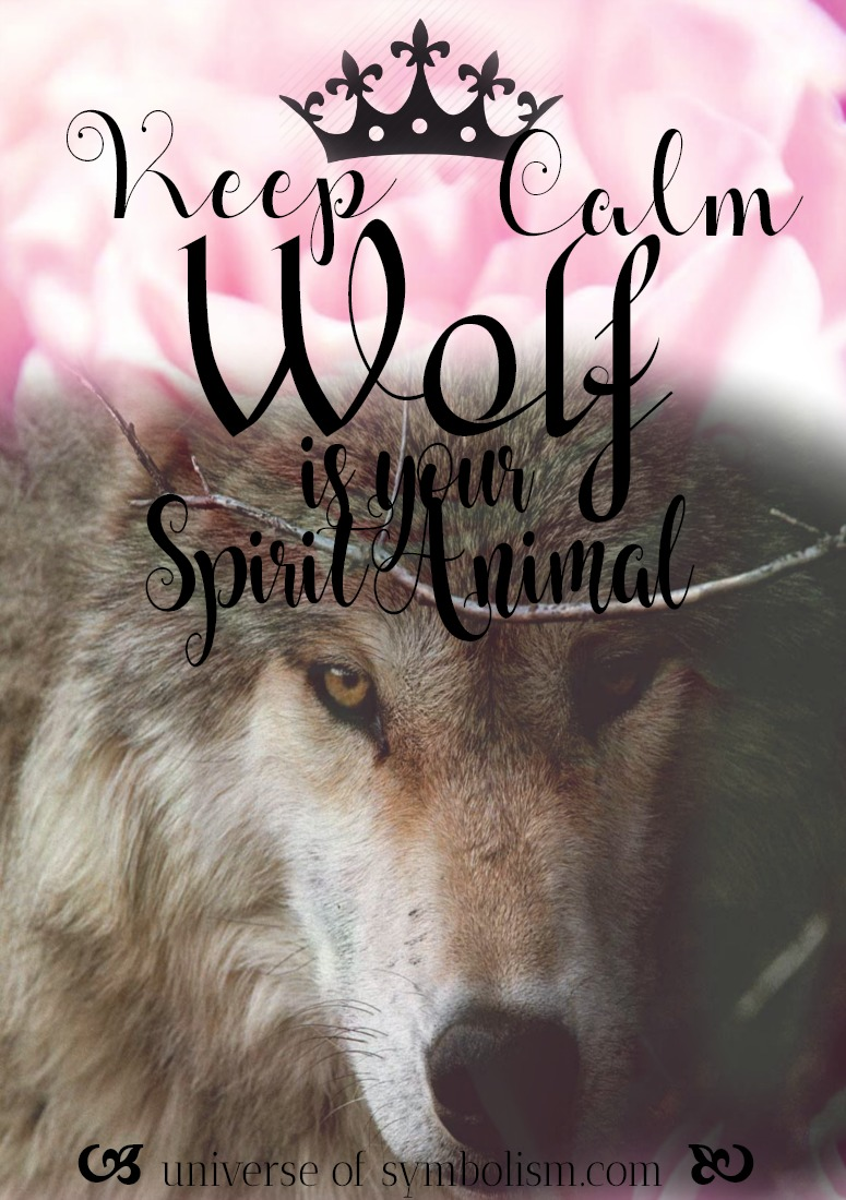 Wolf Power & Totem Animal Guide - Keep Calm, Wolf is your spirit animal