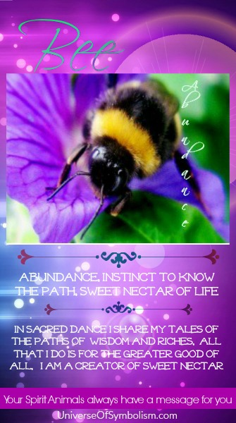 Bee Symbolism & Meaning; Spirit ~ Totem & Power Animal.  Bee is a symbol of abundance & fertility, knowing the way and savoring sweetness of life