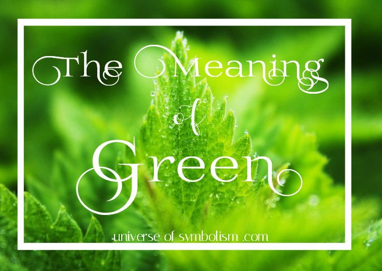 Green Color Meaning Amp Symbolism Spiritual Meaning Of